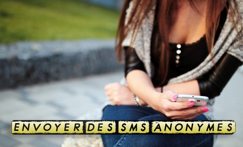 Comment envoyer des sms anonymes ?