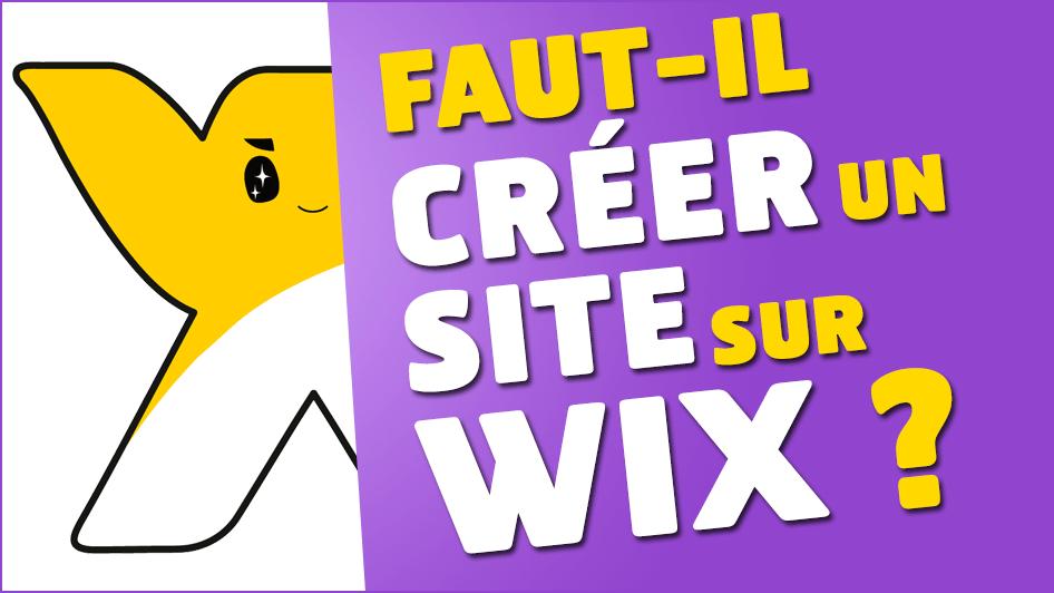 Faut-il choisir Wix pour votre site internet ?